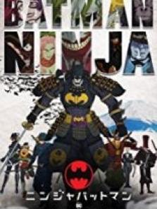 Batman Ninja film izle 2018