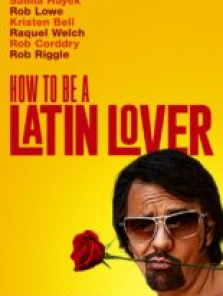 How to Be a Latin Lover film izle